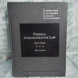 Federal Administrative Law (American Casebook Series)