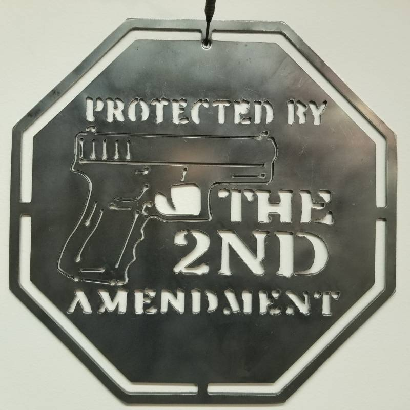 """Protected by the 2nd Amendment"" Steel Sign - 11.5"" x 11.5"" made from 1/8"" Steel"
