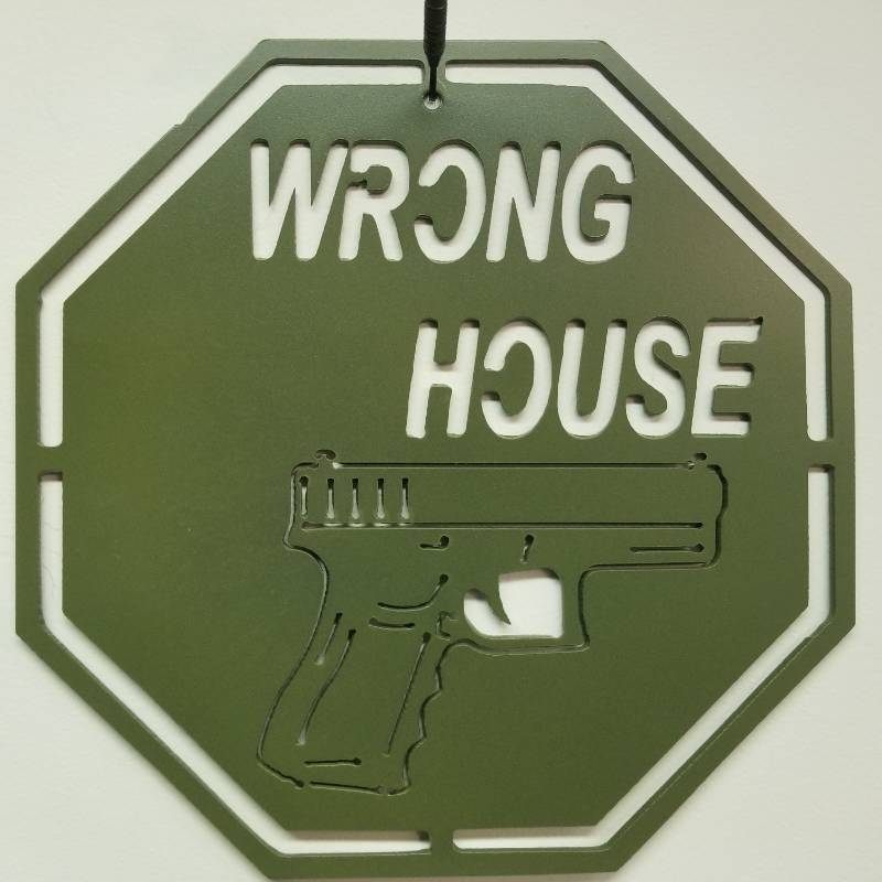 """Wrong House"" Powder Coated Green Steel Sign - 11.5"" x 11.5"" made from 1/8"" Steel"