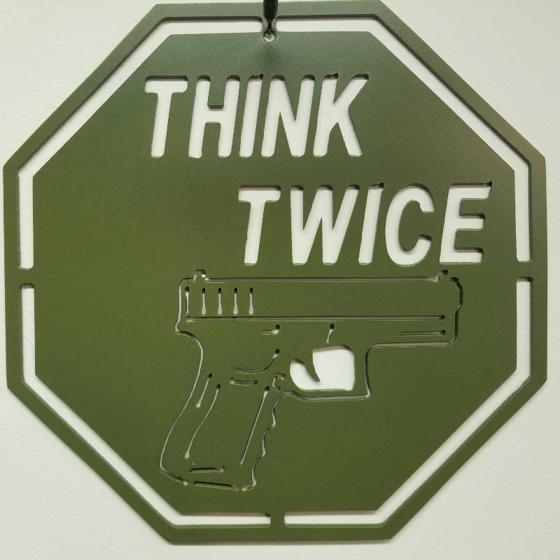 """Think Twice"" Powder Coated Green Steel Sign - 11.5"" x 11.5"" made from 1/8"" Steel"