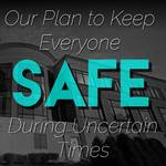 Please Take 1 minute to view / read about how we are working to keep everyone safe during these unpredictable times ♦ Video ♦