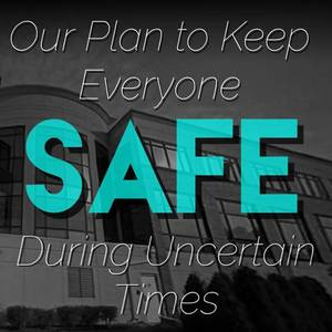 Please Take a Couple minutes to view / read about how we are working to keep everyone safe during these unpredictable times ♦ Video ♦