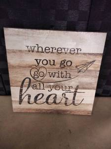 Wherever you go Go with All Your Heart Sign